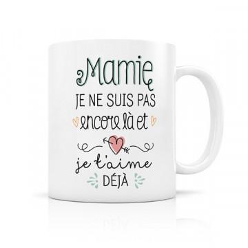 Mug Mamie suis pas encore là